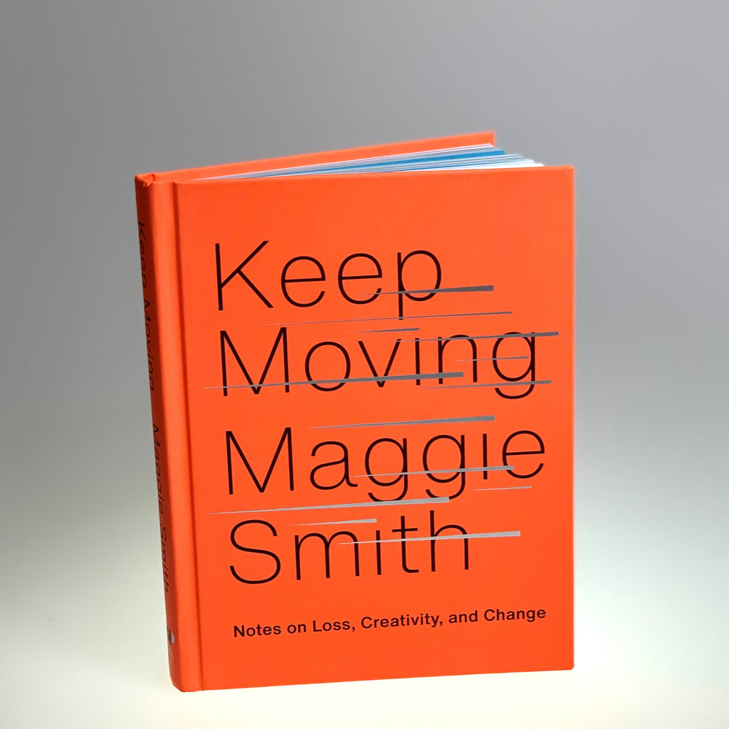 Keep Moving By Maggie Smith