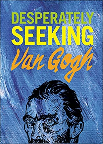 Desperately Seeking Van Gogh