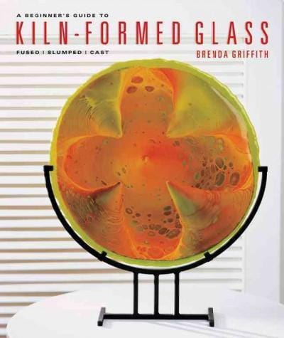 A Beginner's Guide to Kiln-Formed Glass-The Glass Underground