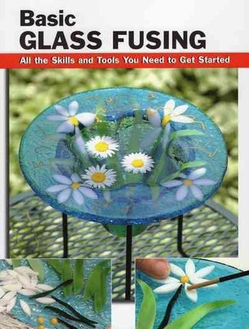 Basic Glass Fusing-The Glass Underground