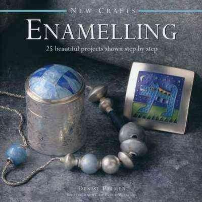 Enamelling: 25 Beautiful Projects Shown Step By Step-The Glass Underground