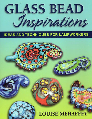 Glass Bead Inspirations: Ideas and Techniques for Lampworkers-The Glass Underground