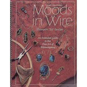 Moods In Wire: An Extended Guide to the Fine Art of Wirewrapping-The Glass Underground