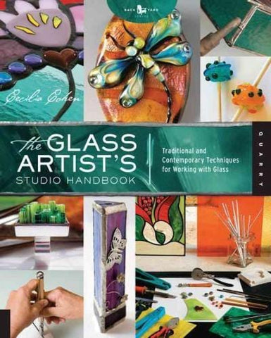 The Glass Artist's Studio Handbook: Traditional and Contemporary Techniques for Working with Glass-The Glass Underground
