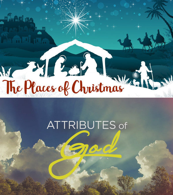 2 Series: The Places of Christmas & Attributes of God