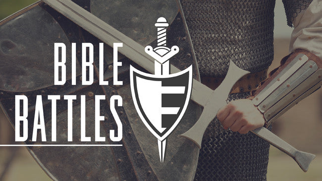 Bible Battles (New 6-Week Series)
