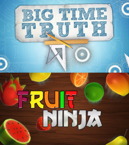 2 Series: Big Time Truth & Fruit Ninja Series