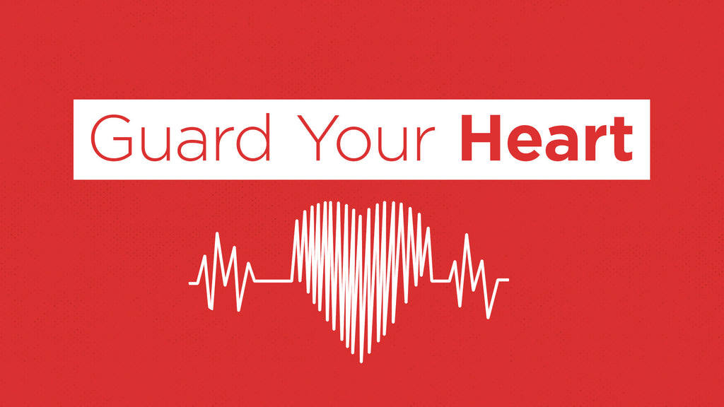 Guard Your Heart (DOWNLOAD)