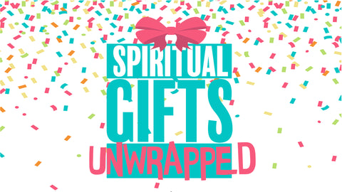 NEW - Spiritual Gifts Unwrapped (Download)