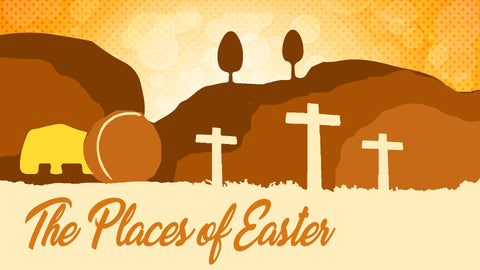 THE PLACES OF EASTER