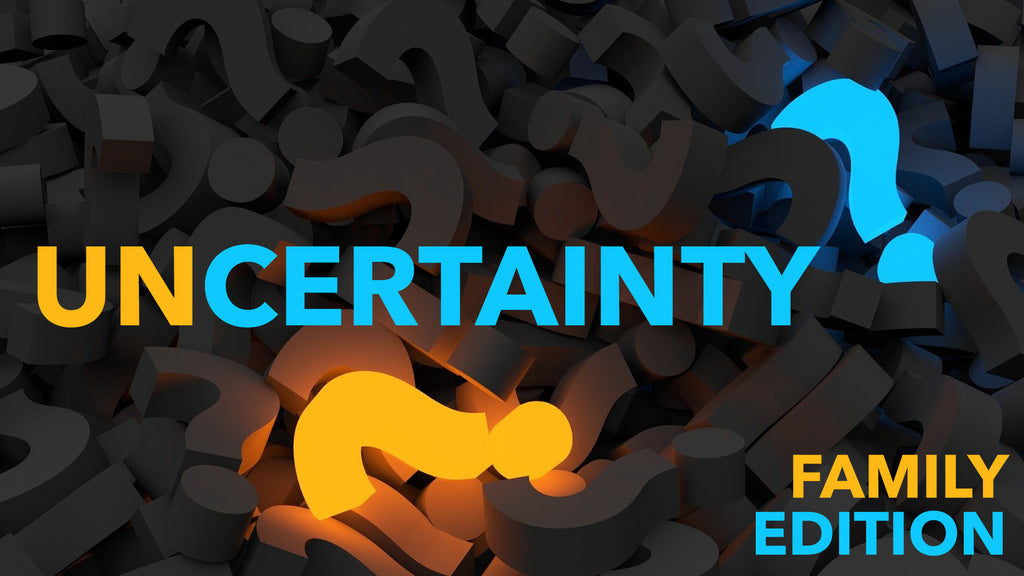 Uncertainty: Bible Lessons for Families (NEW)