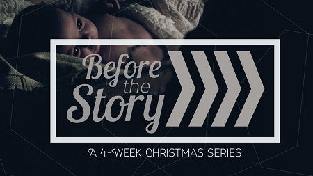 Before the Story - Christmas Series (DOWNLOAD)