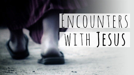 Encounters with Jesus - Easter Series (DOWNLOAD)