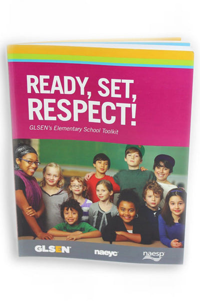 GLSEN Ready, Set, RESPECT! Elementary Toolkit