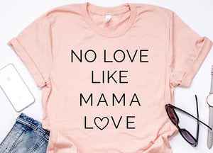 No Love Like MAMA Love