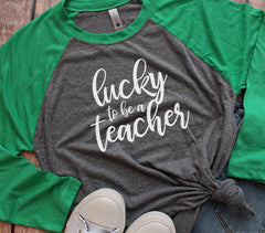 Lucky To Be A Teacher T-Shirt