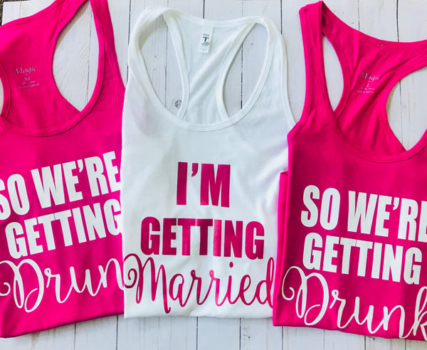 I'm Getting Married So Were Getting Drunk Racerback Tanks Bridal