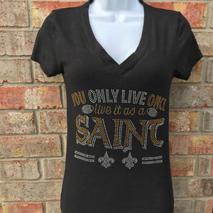 You Only Live Once Saints T-Shirt