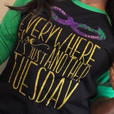 Everywhere else It's Just Another Tuesday T-Shirt