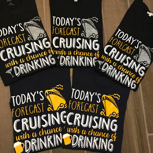 Today's forecast Cruising with a chance of Drinking T-Shirt