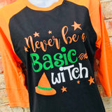 Never Be A Basic Witch