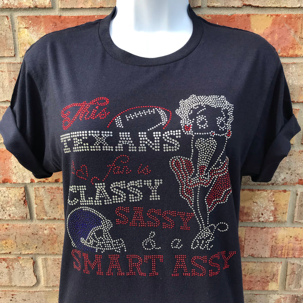 This Texans fan is Classy Sassy and A Bit Smart Assy Rhinestone T-Shirt