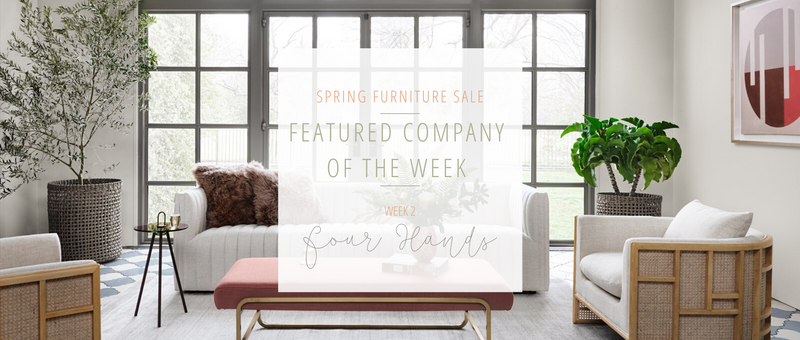 Week Two Furniture Sale Feature: Four Hands