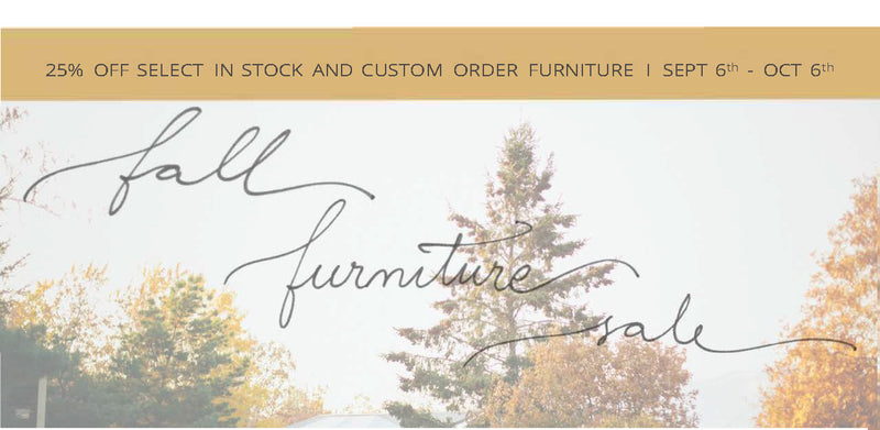 Fall Furniture Sale - 25% off Furniture!