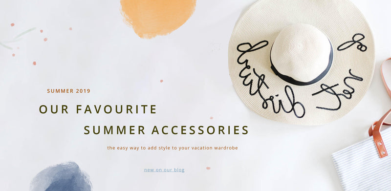 Our Favourite Summer Accessories