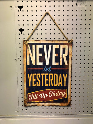Never Let Yesterday - Old Hippy Wood Products 2415-80 Ave, Edmonton, AB