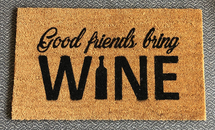 Good Friends Bring Wine Floor Mat - Old Hippy Wood Products 2415-80 Ave, Edmonton, AB