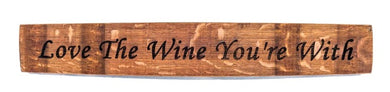 Love The Wine Your With - Old Hippy Wood Products 2415-80 Ave, Edmonton, AB
