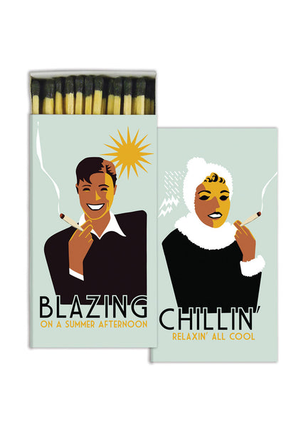 Matches - Blazing and Chillin'