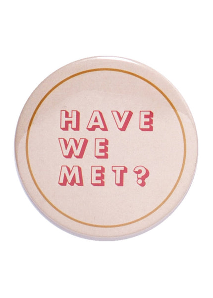 Button Mirror - Have We Met?