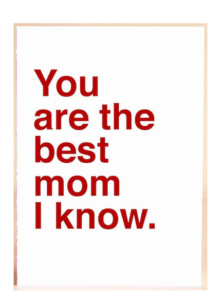 Best Mom I Know Card