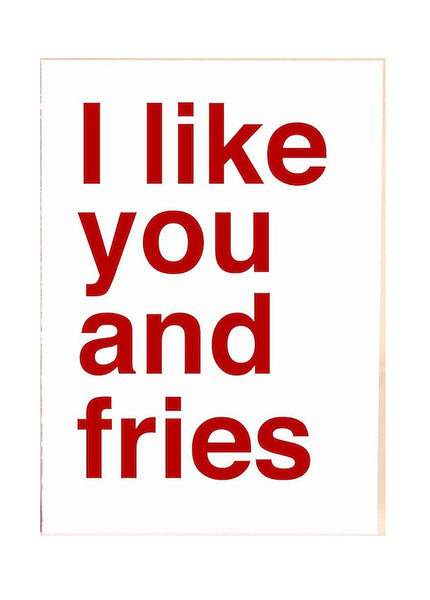 I LIKE YOU AND FRIES CARD