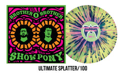 "Show Pony ""Ultimate"" Splatter/100"