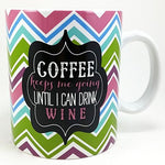 Coffee Keeps Me Going Until Wine Mug Cup 16oz Clay Art Humor Multicolor k761