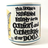 House Maintained Dog Comfort Coffee Mug Cup Vintage 10oz Parody Graphics k310