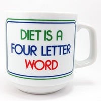 Diet is a Four Letter Word Coffee Mug Cup 10oz Papel Vintage Japan k655