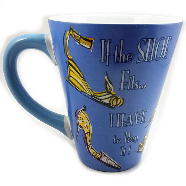 If the Shoe Fits I Have To Buy It Coffee Mug 12 oz Cup Blue Ambiance k536