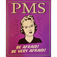 PMS Metal Sign Humor Funny 16 x 12 inch Be Afraid Purple Female m283