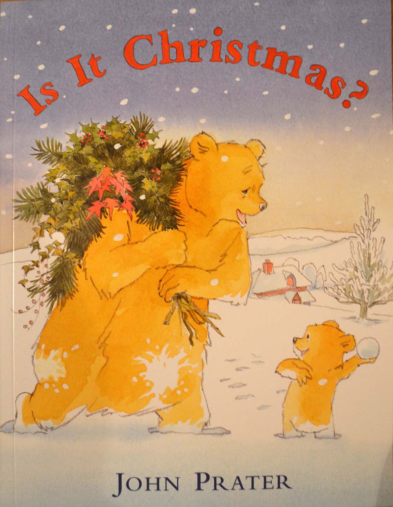 Is It Christmas.Is It Christmas By John Prater Paperback