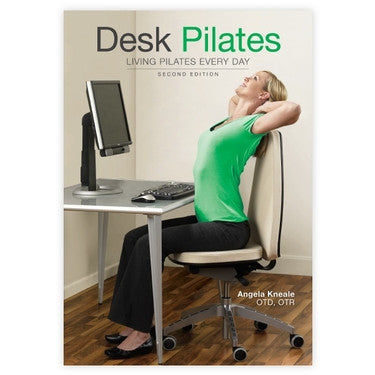 Desk Pilates: Living Pilates Every Day, 2nd Edition - PTconnect