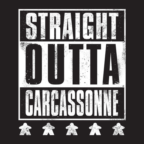 Straight OUTTA Carcassonne