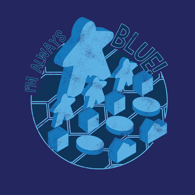 I'm Always Blue Meeple Board Game T-Shirt Close Up