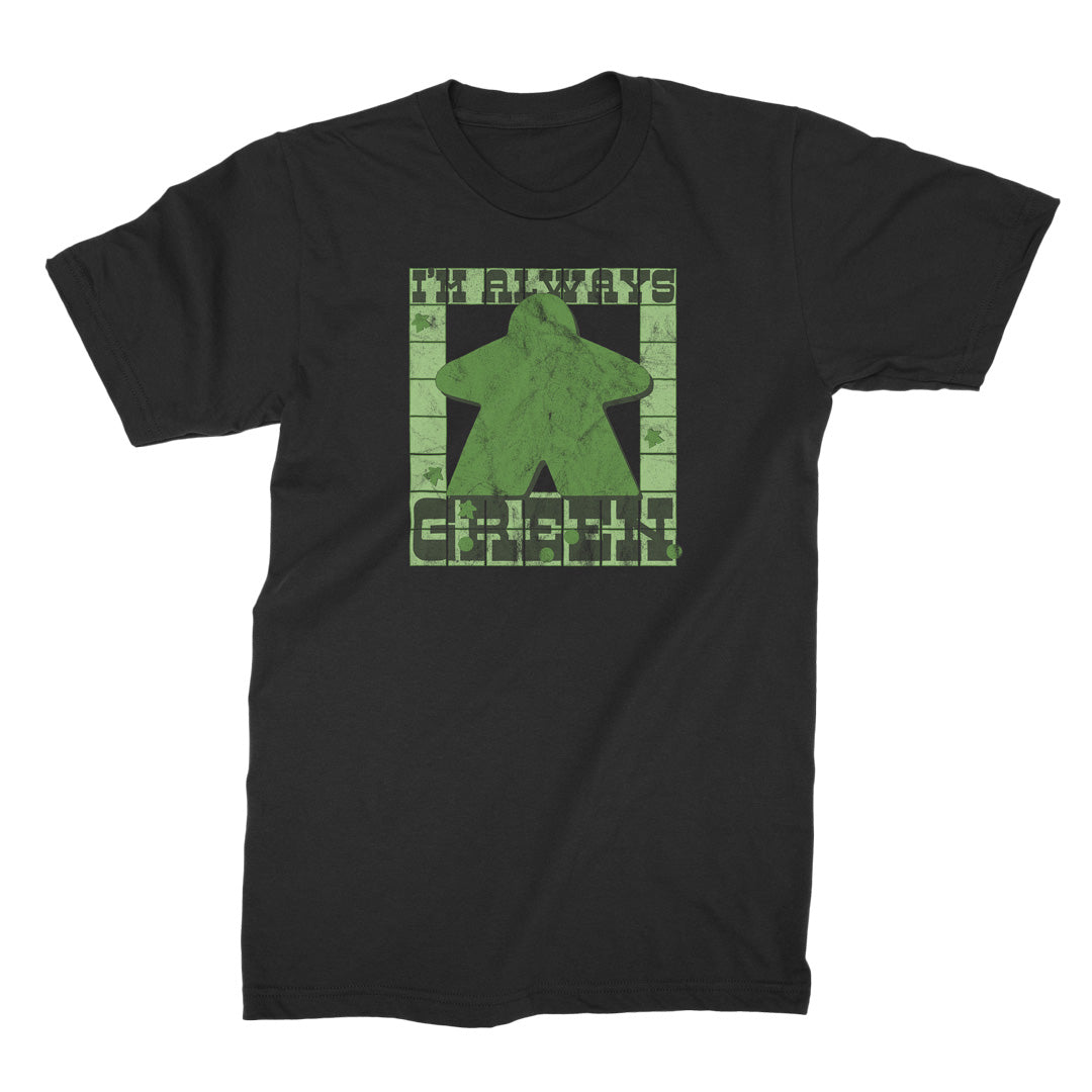 I'm Always Green Meeple T-Shirt
