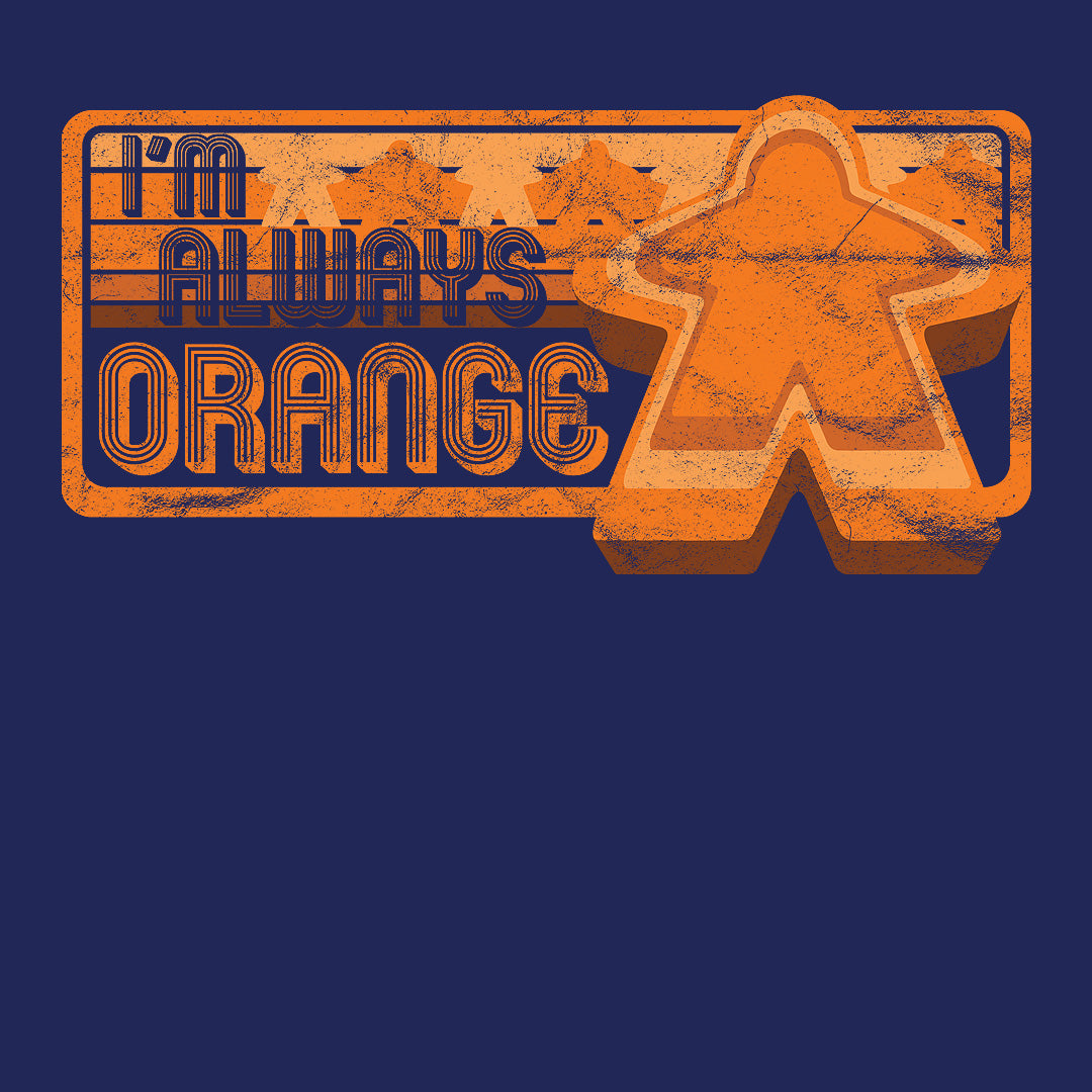 I'm Always Orange Meeple Board Game T-Shirt Close Up