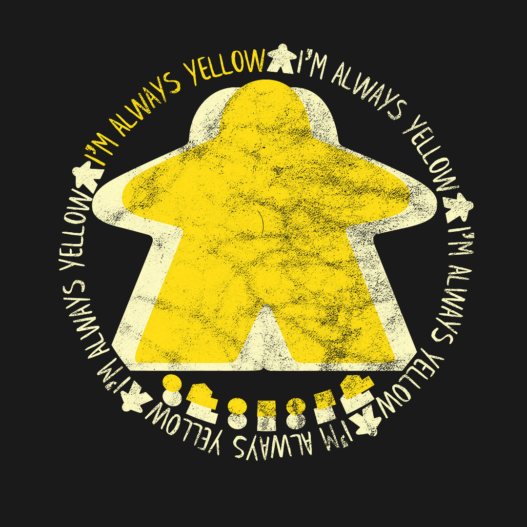 I'm Always Yellow Meeple Board Game T-Shirt
