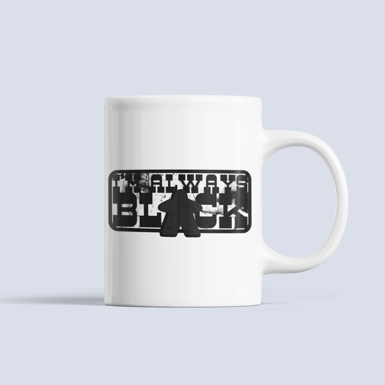 I'm Always Black Meeple Board Game Ceramic Mug